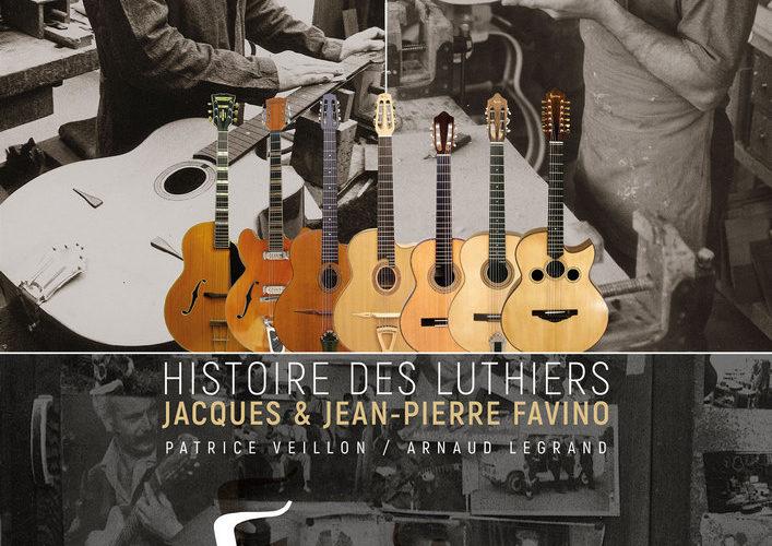 HISTOIRE DES LUTHIERS JACQUES ET JEAN-PIERRE FAVINO